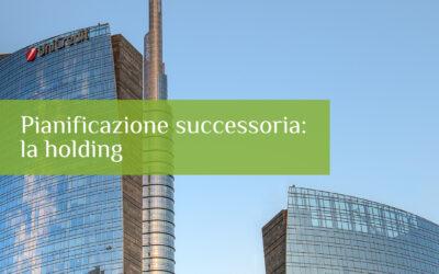 Pianificazione successoria: la holding