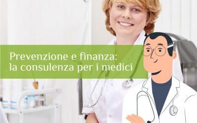 Prevenire è meglio che curare: arriva la consulenza finanziaria su misura per i medici