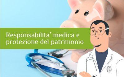 Responsabilità medica: come mettere al riparo il proprio patrimonio
