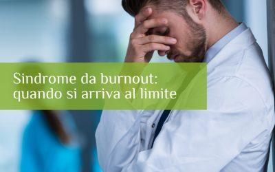 Sindrome da burnout: quando si arriva al limite