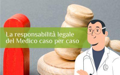 La responsabilità legale del Medico caso per caso