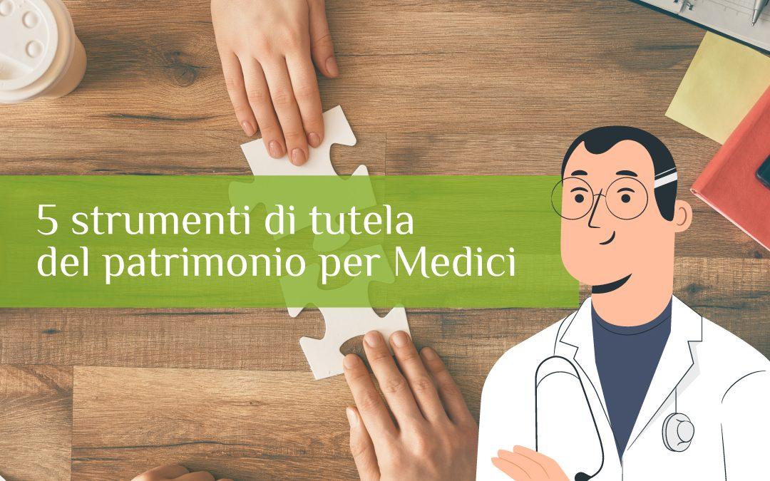 5 strumenti di tutela del patrimonio per Medici